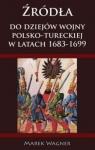 Źródła do dziejów wojny pol-tureckiej 1683-1699 Marek Wagner