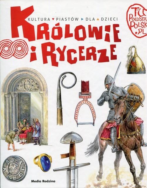 Tu powstała Polska Królowie i rycerze Gryguć Jarosław