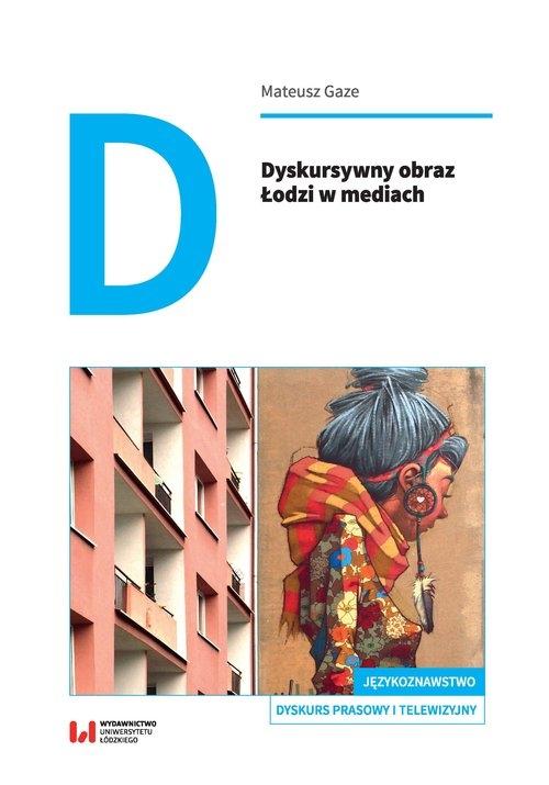 Dyskursywny obraz Łodzi w mediach - Gaze Mateusz - książka