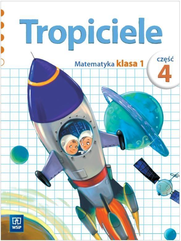 Tropiciele SP KL 1. Matematyka. Część 4 (2012) 132033, Elżbieta Burakowska