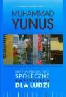 Przedsiębiorstwo społeczne kapitalizm dla ludzi Yunus Muhammad