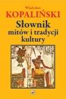 Słownik mitów i tradycji kultury Kopaliński Władysław