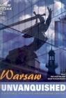 Warsaw The unvanquished A historic, patriotic and modern city Bartoszewski Władysław, Bujak Adam