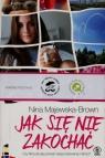 Jak się nie zakochać Majewska-Brown Nina
