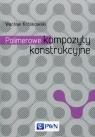 Polimerowe kompozyty konstrukcyjne Królikowski Wacław