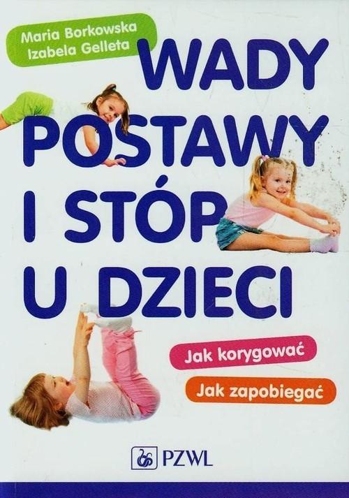Wady postawy i stóp u dzieci Borkowska Maria, Gelleta Izabela