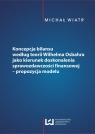 Koncepcja bilansu według teorii Wilhelma Osbahra jako kierunek doskonalenia sprawozdawczości finansowej