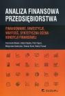Analiza finansowa przedsiębiorstwaFinansowanie, inwestycje, wartość, Bławat Franciszek, Drajska Edyta, Figura Piotr