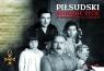 Piłsudski Burzliwe życie w niespokojnych czasach