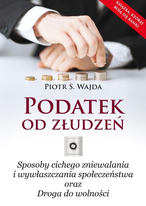 Podatek od złudzeń Wajda Piotr S.