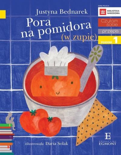 Pora na pomidora (w zupie) Justyna Bednarek