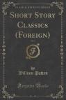 Short Story Classics (Foreign), Vol. 1 (Classic Reprint)