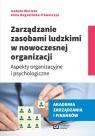 Zarządzanie zasobami ludzkimi w nowoczesnej organizacji Aspekty Warwas Izabela, Rogozińska-Pawełczyk Anna