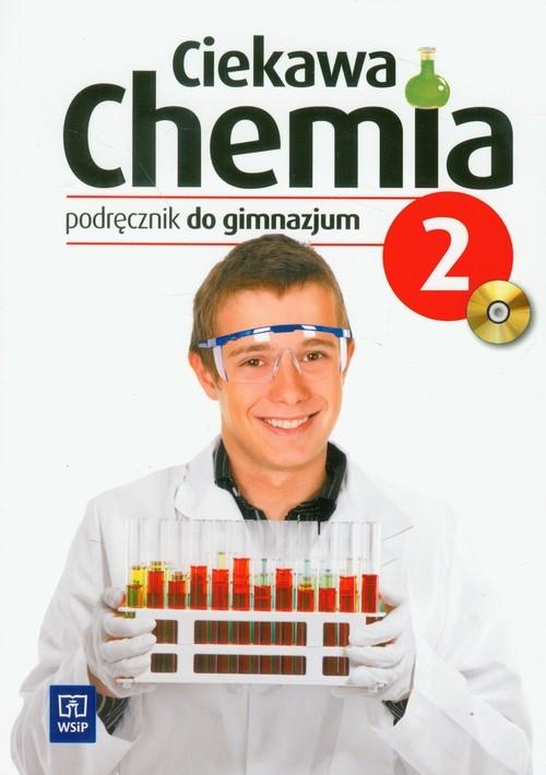 Ciekawa chemia 2 Podręcznik z płytą CD Gulińska Hanna, Smolińska Janina