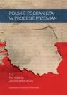 Polskie pogranicza w procesie przemian Tom IV