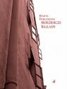 Mordercze ballady Podgórnik Marta