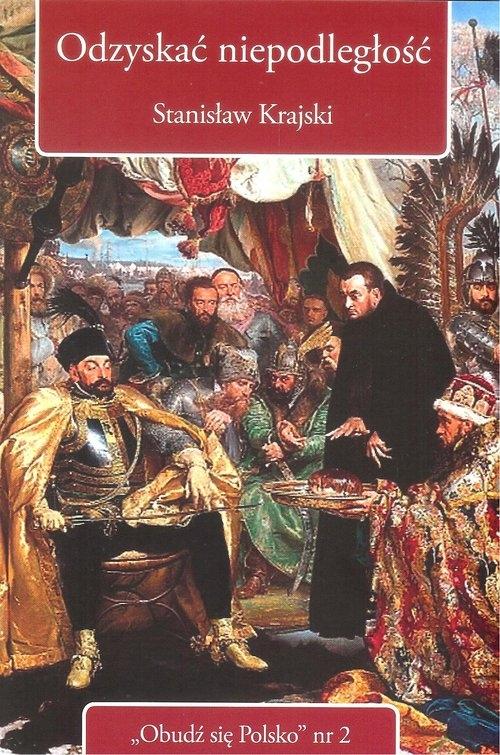 Odzyskać niepodległość Krajski Stanisław
