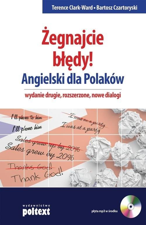 Żegnajcie błędy Angielski dla Polaków Clark-Ward Terence, Czartoryski Bartosz
