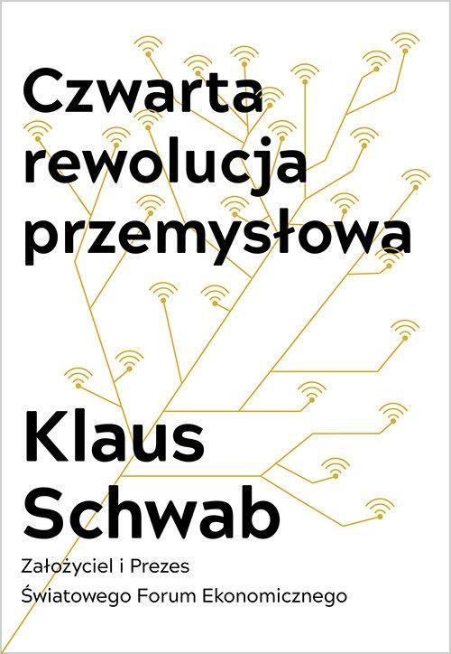 Czwarta rewolucja przemysłowa Schwab Klaus