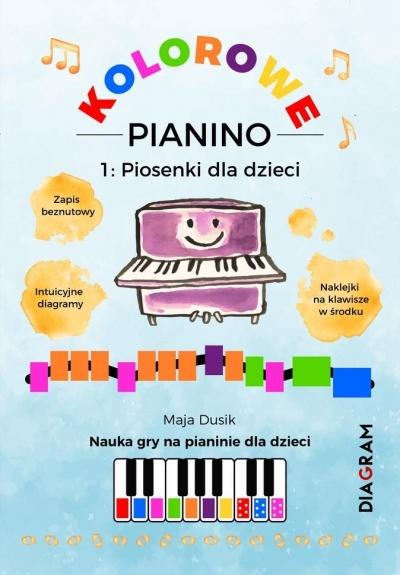 Kolorowe Pianino 1. Piosenki dla dzieci Maja Dusik