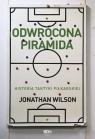 Odwrócona piramida. Historia taktyki piłkarskiej Wilson Jonathan