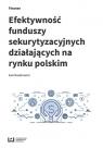 Efektywność funduszy sekurytyzacyjnych działających na rynku polskim Nastarowicz Ewa