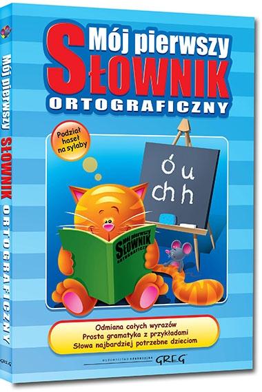 Mój pierwszy słownik ortograficzny Lucyna Szary
