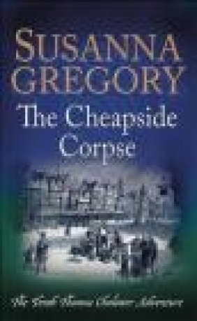 The Cheapside Corpse Susanna Gregory