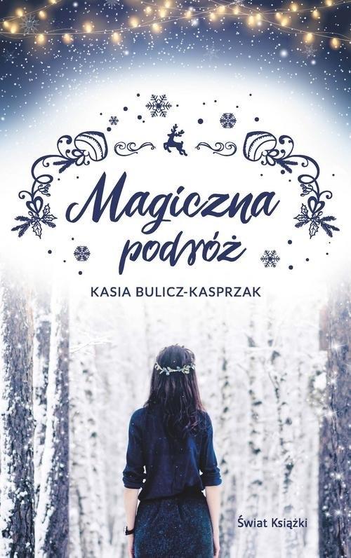 Magiczna podróż (Uszkodzona okładka) Bulicz-Kasprzak Kasia