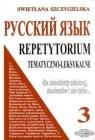 Repetytorium tematyczno-leksykalne 3. Język rosyjski Swietłana Szczygielska