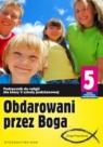 Obdarowani przez Boga 5 Podręcznik Szkoła podstawowa Marek Zbigniew, Walulik Anna