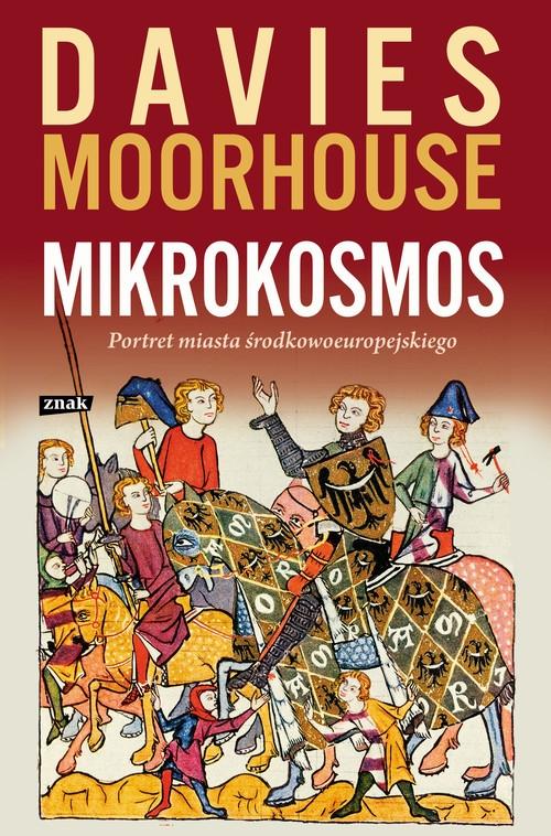 Mikrokosmos Davies Norman, Moorhouse Roger