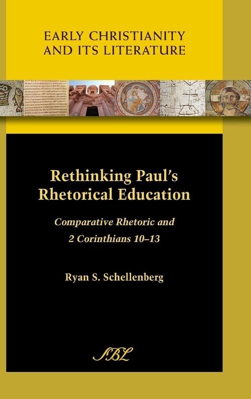 Rethinking Paul's Rhetorical Education Schellenberg Ryan S.