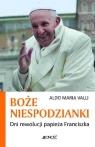 Boże niespodzianki Dni rewolucji papieża Franciszka Aldo Maria Valli