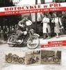 Motocykle w PRLrzecz o motoryzacji i nie tylko... Szczerbicki Tomasz