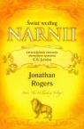 Świat według Narnii Chrześcijańskie znaczenie niezwykłych opowieści Rogers Jonathan