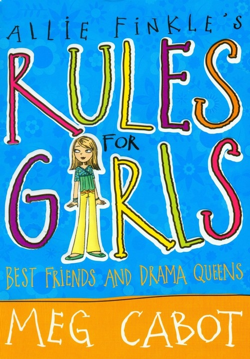 Allie Finkles Rules for Girls Best friends and drama queens Cabot Meg