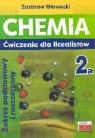 Chemia 2a Ćwiczenia dla licealistów Zakres podstawowy i rozszerzony