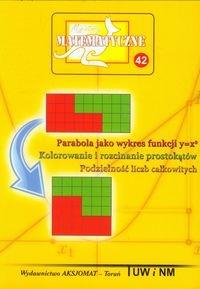 Miniatury matematyczne 42 Parabola jako wykres funkcji Praca zbiorowa