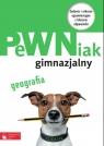 PeWNiak gimnazjalny Geografia  Gałosz Jolanta, Gwizdała Daniel
