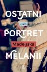 Ostatni portret Melanii Madeyska Ewa