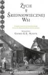 Życie w średniowiecznej wsi Joseph Gies, Francis Gies