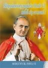Błogosławiony papieżu Pawle VI, módl się za nami