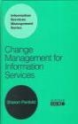 Change Management for Information Services Sharon Penfold