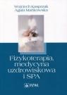 Fizykoterapia, medycyna uzdrowiskowa i SPA Kasprzak Wojciech, Mańkowska Agata