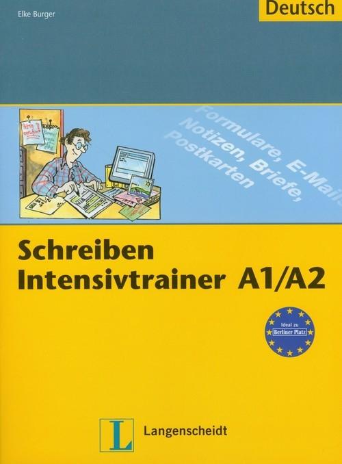 Schreiben-Intensivtrainer A1/A2 Burger Elke