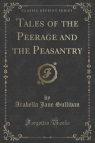 Tales of the Peerage and the Peasantry (Classic Reprint)