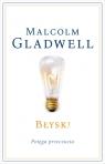 Błysk! Potęga przeczucia Gladwell Malcolm
