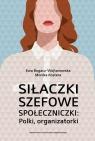 Siłaczki szefowe społeczniczki Polki organizatorki