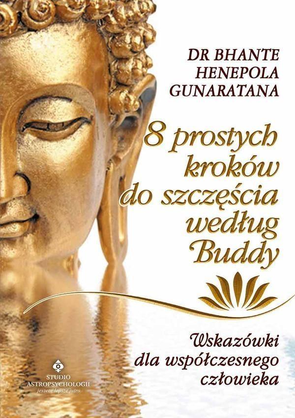 8 prostych kroków do szczęścia według Buddy. Bhante Henepola Gunaratana